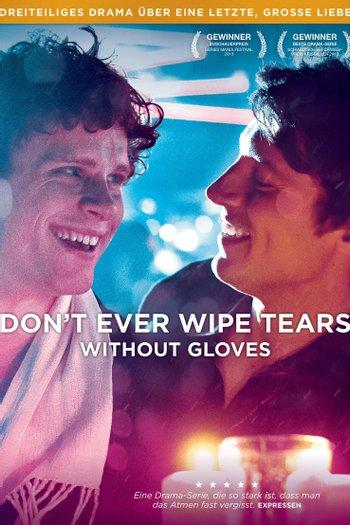 Poster zu Don't ever wipe tears without gloves