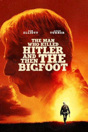 Poster zu The Man Who Killed Hitler and Then the Bigfoot